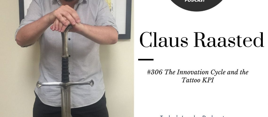 306 Claus Raasted - The Innovation Cycle and the Tattoo KPI