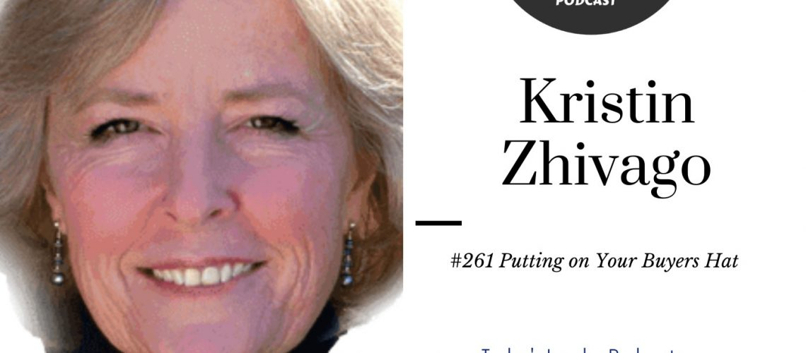 #261 Kristin Zhivago - Putting on the Buyers Hat