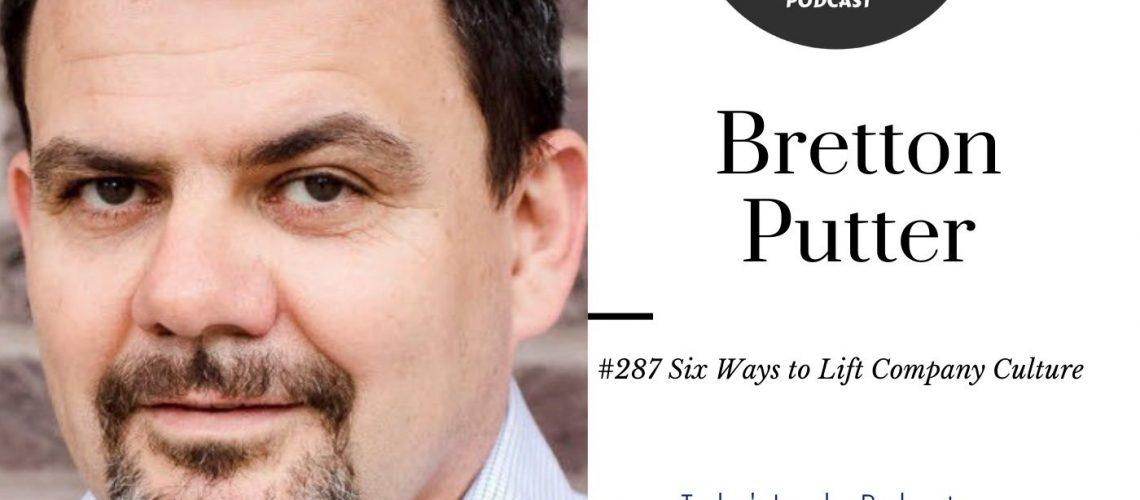 287 - Brett Putter 6 Ways to Lift Company Culture
