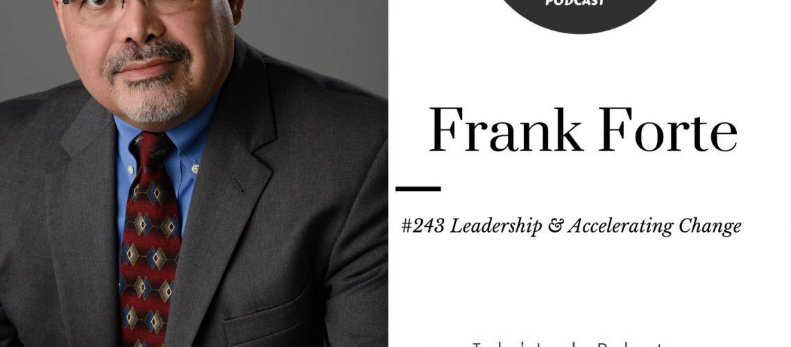 #243 Frank Forte - Accelerating Change
