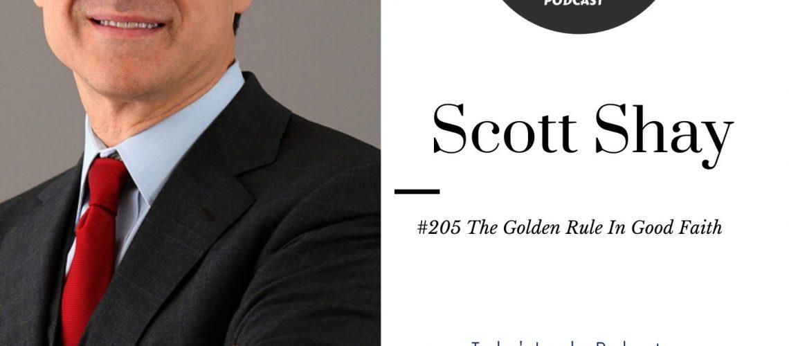 #205 - The Golden Rule in Good Faith with Scott Shay